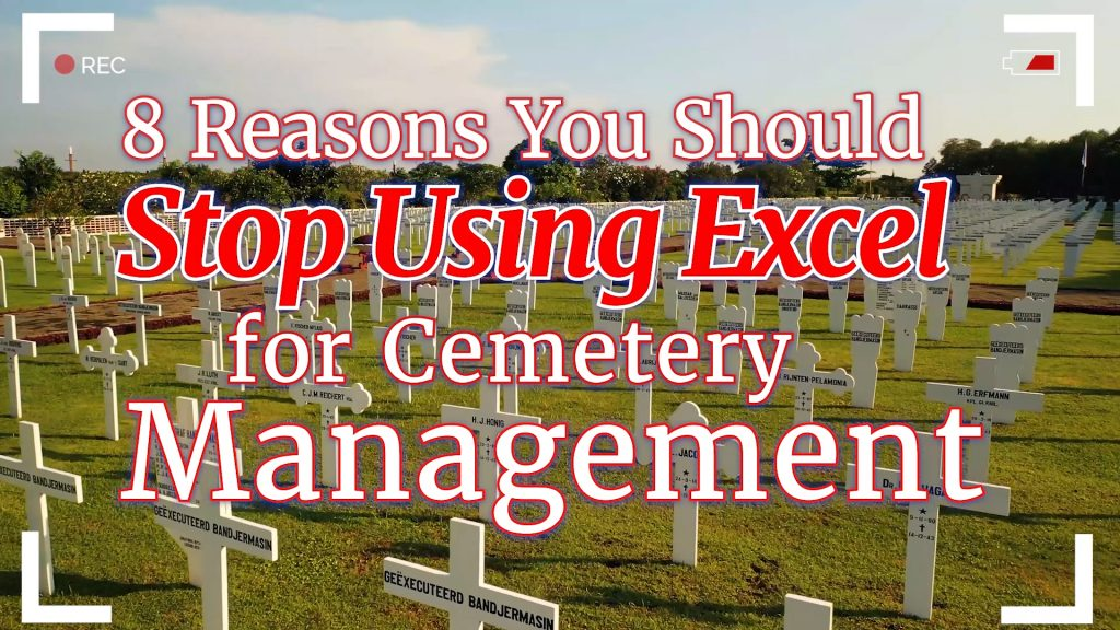 8 Reasons You Should Stop Using Excel for Cemetery Management | Cemetery Software 1 | Chronicle
