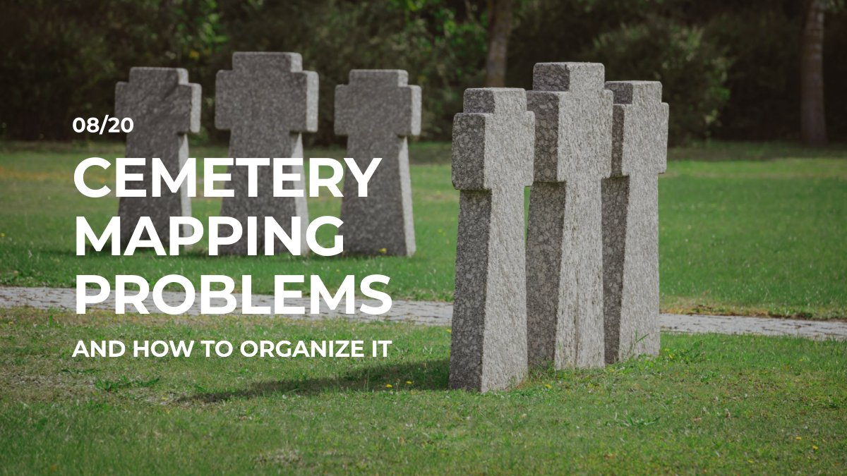 Cemetery Mapping Problems | Blog Post | Best Cemetery Mapping Software | Chronicle